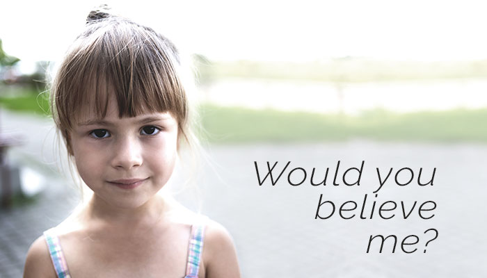 Child asking if you would believe her