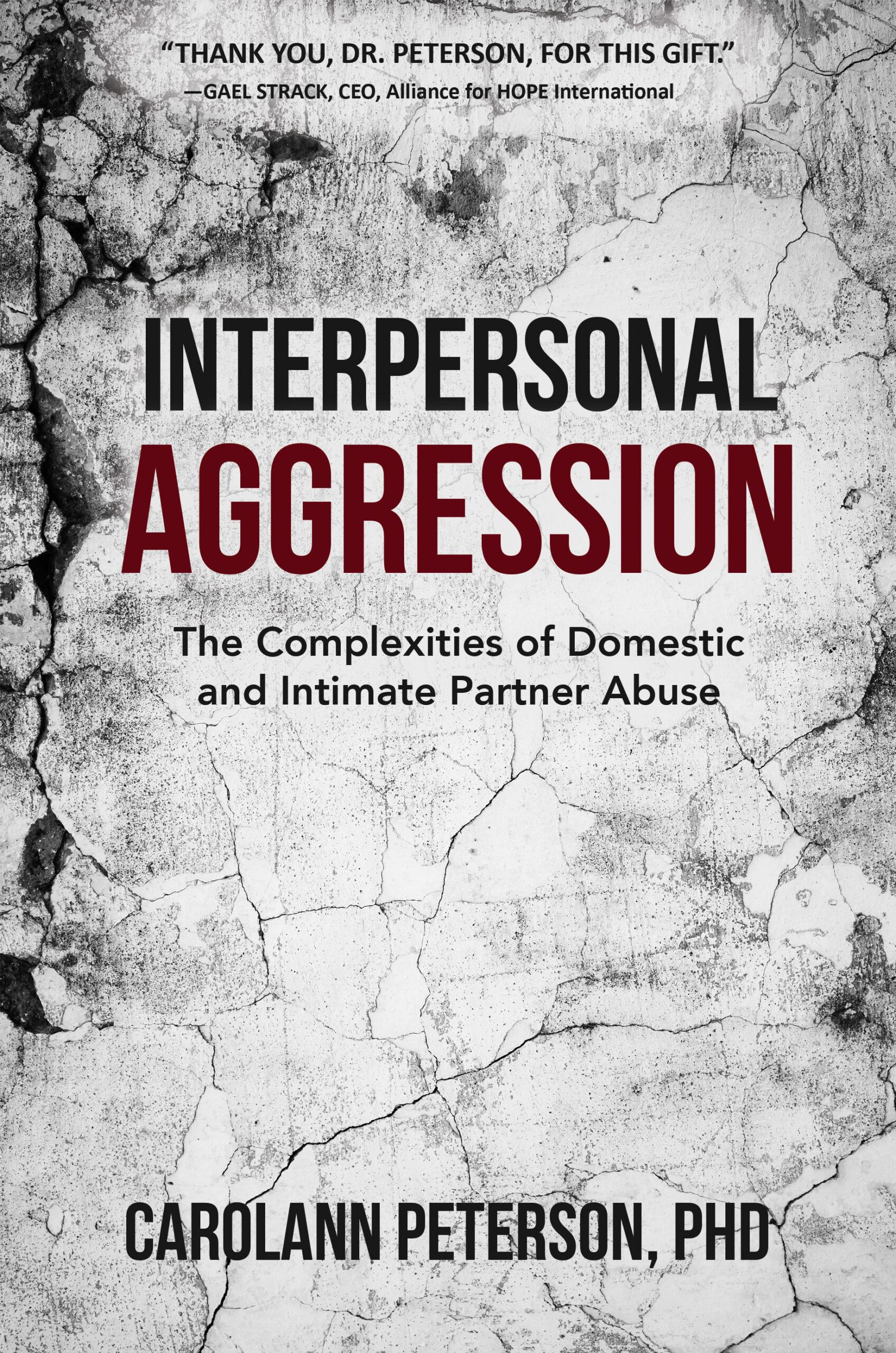 Interpersonal Aggression by CarolAnn Peterson, PhD