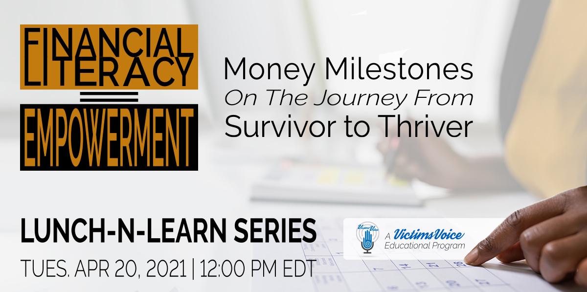 Financial Literacy equals Empowerment - Money Milestones